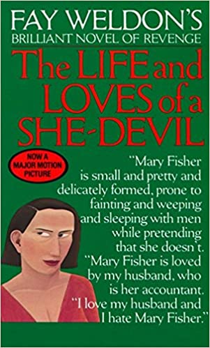 The Life And Loves Of A She Devil Fay Weldon 9780345323750 Amazon