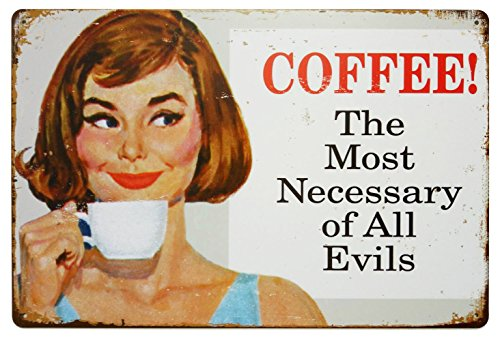 ERLOOD Coffee The Most Necessary of All Evils Tin Sign Wall Retro Metal Bar Pub Poster Metal 12 X 8 ()