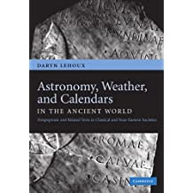 Astronomy, Weather, and Calendars in the Ancient World: Parapegmata and Related Texts in Classical and Near-Eastern Societies