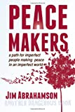 Peace Makers, Abrahamson James, 1611530113