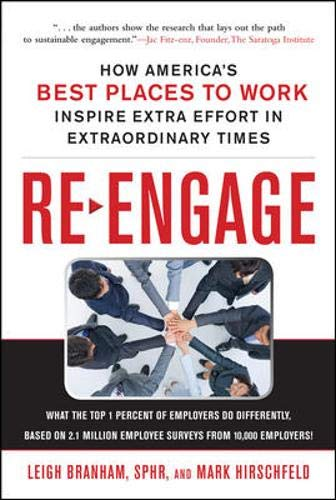 Re-Engage: How America's Best Places to Work Inspire Extra Effort in Extraordinary Times (Best Place To Find Employees)