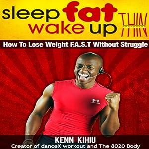 Sleep Fat Wake Up Thin Audiobook