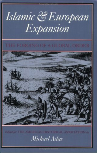 Islamic & European Expansion: The Forging of a Global Order