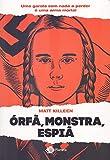 capa de Órfã, monstra, espiã: Uma garota sem nada a perder é um perigo mortal