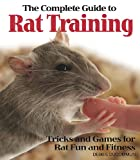 img - for The Complete Guide to Rat Training book / textbook / text book