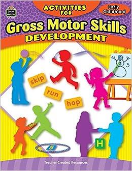 Activities for gross motor skills development early for Motor skills child development