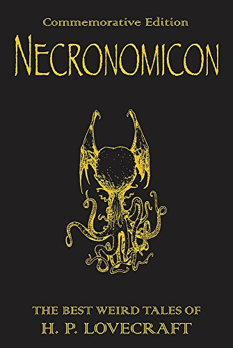 Necronomicon: The Best Weird Tales of H. P. Lovecraft (Best Hp Lovecraft Collection)