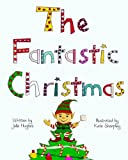 The Fantastic Christmas, Julie Hughes, 0986834491