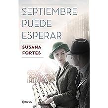 Septiembre puede esperar (Volumen independiente) (Spanish Edition)