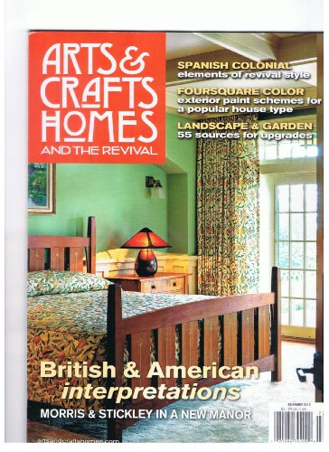 Arts & Crafts Homes and Th Revival Magazine Summer 2012 Spanish Colonial,british & American Interpretations- Morris & Stickley in a New Manor, Landscape & Garden, Foursquare Color- Exterior Paint Schemes