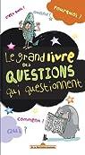 Le grand livre des questions qui questionnent par Korkos