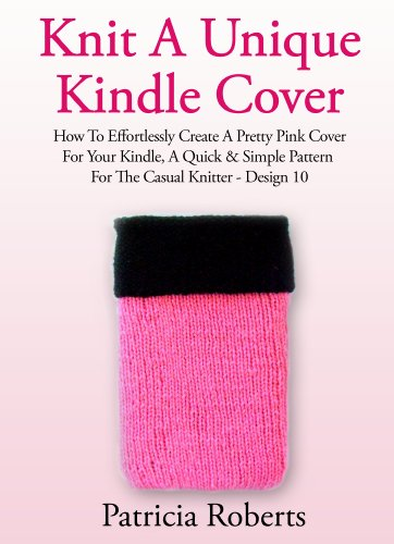 Knit A Unique Kindle Cover How To Effortlessly Create A Pretty Pink