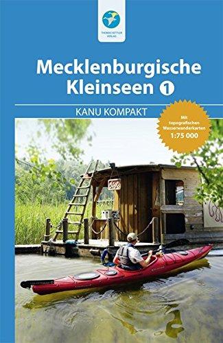 Kanu Kompakt Mecklenburgische Kleinseen 1 - mit topografischen Wasserwanderkarten