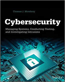Book Cybersecurity: Managing Systems, Conducting Testing, and Investigating Intrusions