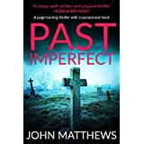 Past Imperfect: (COMPLETE) A heart-stopping thriller with a paranormal twist