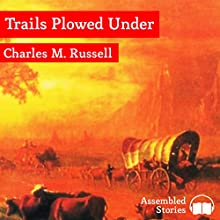 Trails Plowed Under Audiobook by Charles M Russell Narrated by Peter Newcombe Joyce
