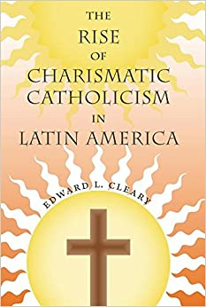 Book The Rise of Charismatic Catholicism in Latin America