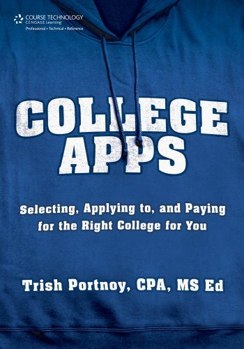 College Apps: Selecting, Applying to, and Paying for the Right College for You by Trish Portnoy (2012-11-21)