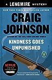 Kindness Goes Unpunished: A Longmire Mystery