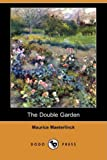 The Double Garden, Maurice Maeterlinck, 1409910849