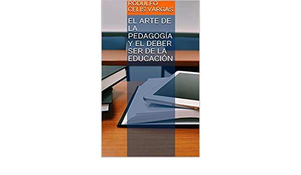 El arte de la pedagogía y el deber ser de la educación
