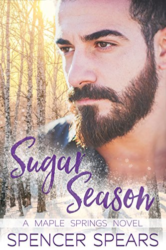 Sugar Season (Maple Springs Book 3) by [Spears, Spencer]
