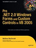 Pro . NET 2. 0 Windows Forms and Custom Controls in VB 2005, Matthew MacDonald, 1590596943