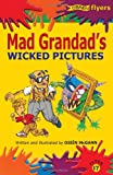 Mad Grandad's Wicked Pictures, Oisin McGann, 1847170633