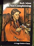 img - for I'm Not Complaining (A Virago modern classic) book / textbook / text book
