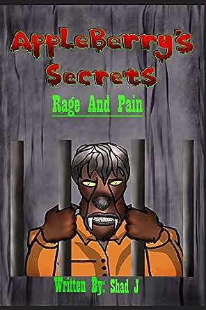 Appleberrys Secrets: Rage and Pain (English Edition) eBook: J, Shad: Amazon.es: Tienda Kindle