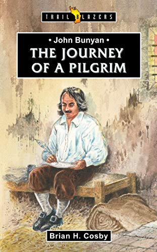 John Bunyan: Journey of a Pilgrim (Trail Blazers)