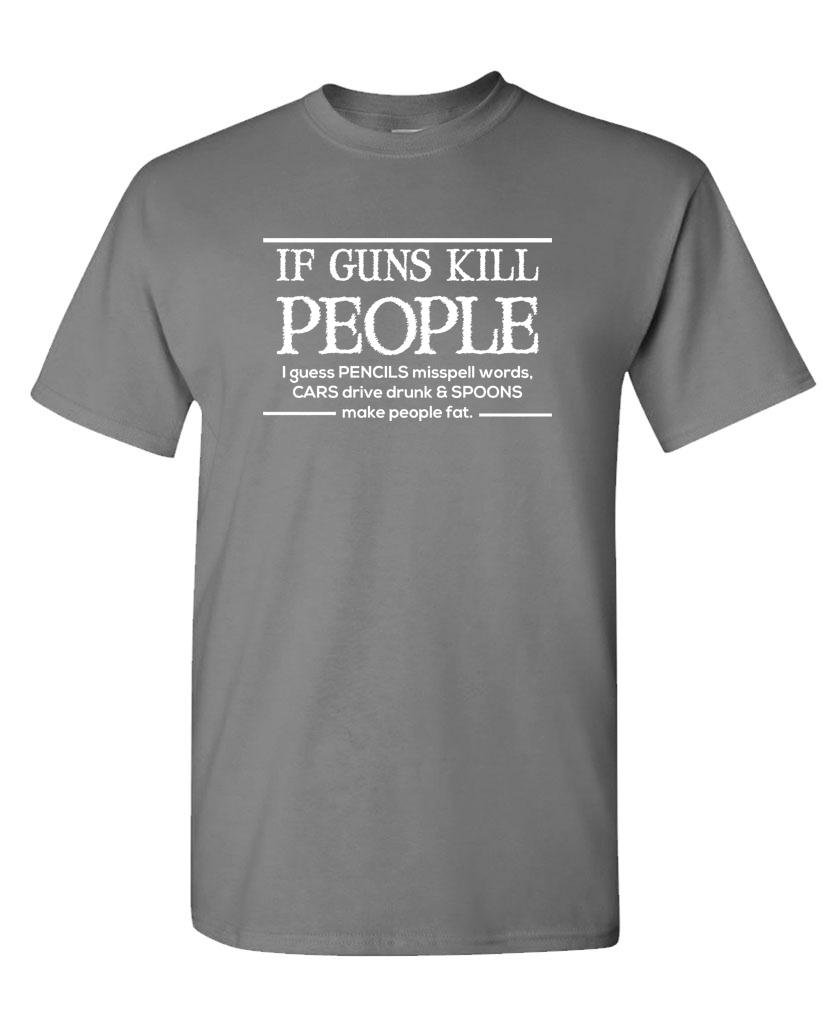 If Guns Kill People Then Cars Drive Drunk S T Shirt 2800