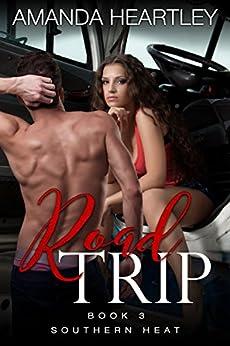 Road Trip: A Billionaire Trucker Romance (Southern Heat Book 2) by [Heartley, Amanda]