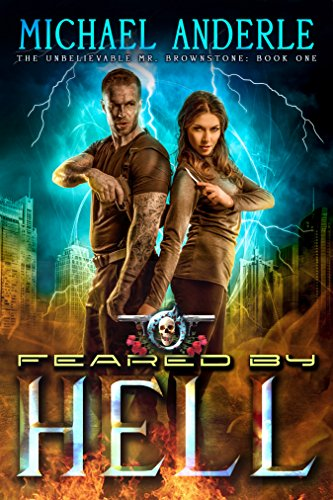 Feared By Hell: An Urban Fantasy Action Adventure (The Unbelievable Mr. Brownstone Book 1) cover