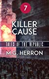 Episode 7: Killer Cause (Tales of the Republic)