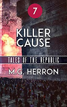 Episode 7: Killer Cause (Tales of the Republic) by [Herron, M.G.]