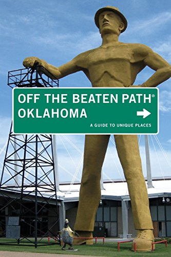 (Oklahoma Off the Beaten Path®: A Guide To Unique Places (Off the Beaten Path)