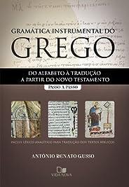 Gramática Instrumental Do Grego. Passo A Passo