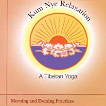 Kum Nye Relaxation: Morning and Evening Practices