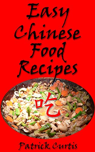 Amazon easy chinese food recipes pats easy food recipes book easy chinese food recipes pats easy food recipes book 1 by curtis forumfinder Choice Image