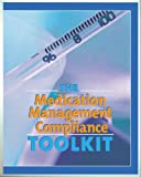 The Medication Management Compliance Toolkit, Paugh, Jennifer and Kumar, Jay , 1578399599