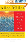 The Truth Will Set You Free: Overcomi...