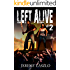 Left Alive #2: A Zombie Action and Adventure Novel