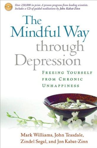 The Mindful Way through Depression (text only) by J. M. G. Williams DPhil,J. D. Teasdale,Z. V. Segal PhD,J. Kabat-Zinn