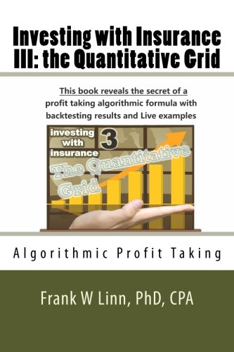 Investing with Insurance III: the Quantitative Grid: Algorithmic Profit Taking