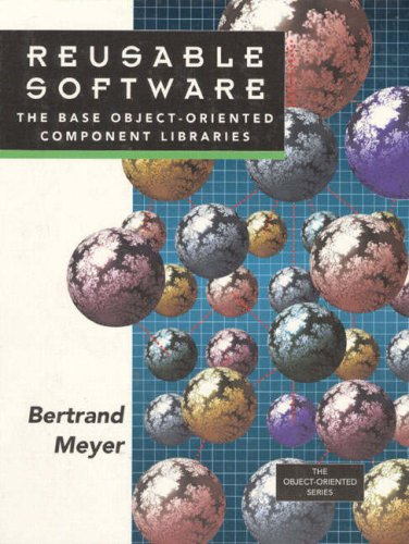 Reusable Software : The Base Object-Oriented Component Libraries (PRENTICE HALL OBJECT-ORIENTED SERIES) by Prentice Hall