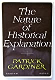 img - for Nature of Historical Explanation, The book / textbook / text book
