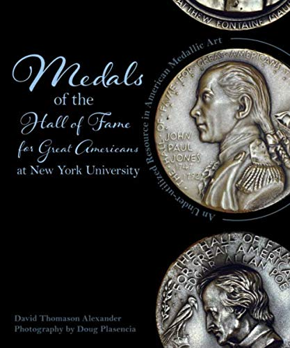 Medals of the Hall of Fame for Great Americans at New York University: An Under-utilized Resource in American Medallic Art