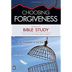Choosing Forgiveness Bible Study (Hope for the Heart Bible Study Series By June Hunt) (Hope for the Heart Bible Studies)