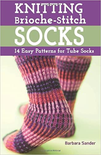 Amazon Knitting Brioche Stitch Socks 14 Easy Patterns For Tube